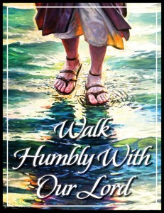 Walk Humbly With Our Lord